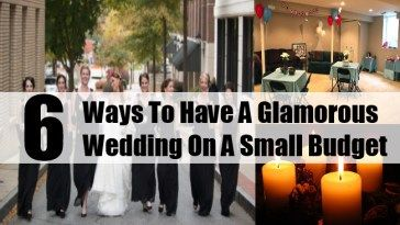 ways To Have A Glamorous Wedding On A Small Budget
