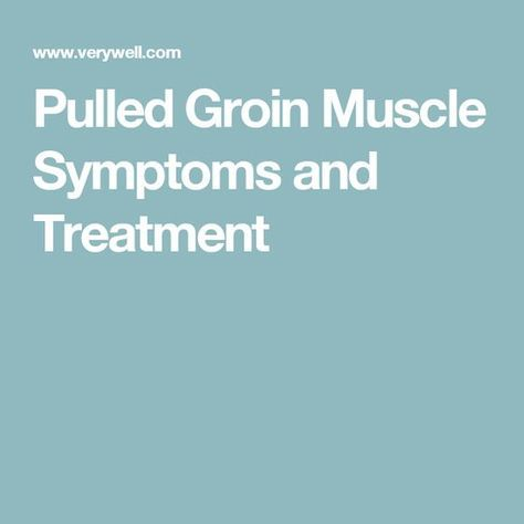 Pulled Groin Muscle Symptoms and Treatment