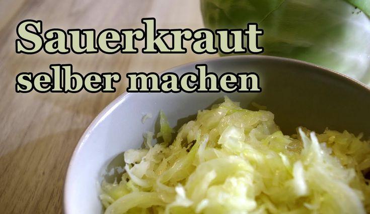 Sauerkraut selber machen - schnell und einfach! (Weisskohl fermentieren,...