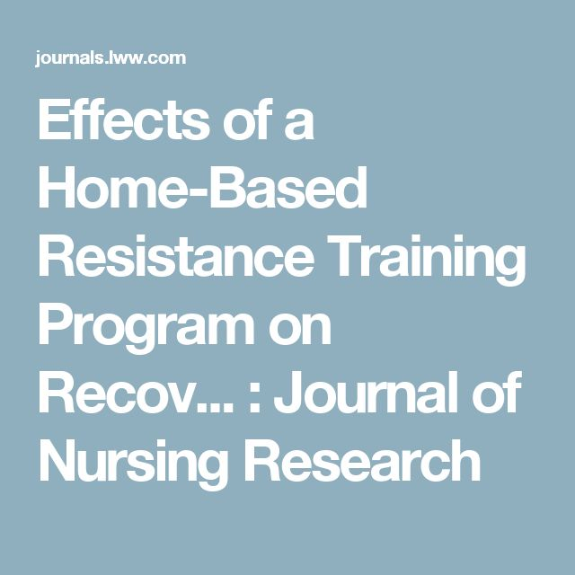 Effects of a Home-Based Resistance Training Program on Recov... : Journal of Nursing Research