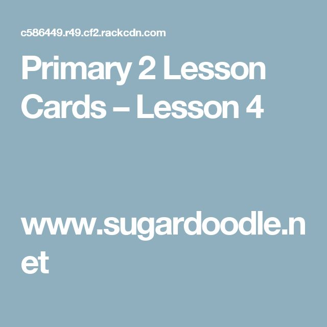 Primary 2 Lesson Cards – Lesson 4                        www.sugardoodle.net