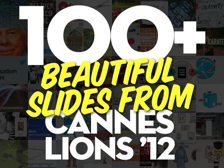 100+ Beautiful Slides From Cannes Lions 2012