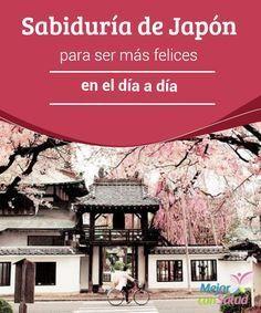 Sabiduría de #Japón para ser más #felices en el día a día  Debemos tener la #sabiduría suficiente para esperar el momento adecuado, así como para dejar ir aquello que no nos hace bien, y no olvidarnos de que la felicidad está en las pequeñas cosas #HábitosSaludables