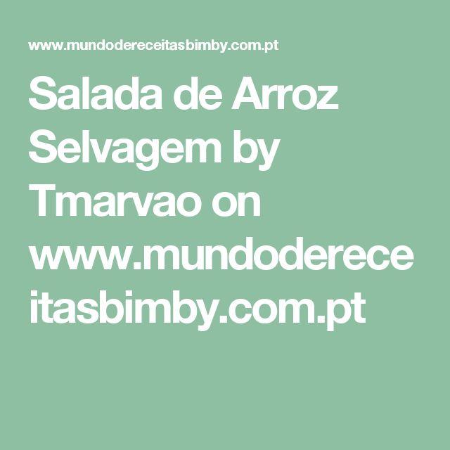 Salada de Arroz Selvagem by Tmarvao  on www.mundodereceitasbimby.com.pt