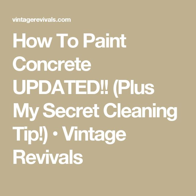 How To Paint Concrete UPDATED!! (Plus My Secret Cleaning Tip!) • Vintage Revivals