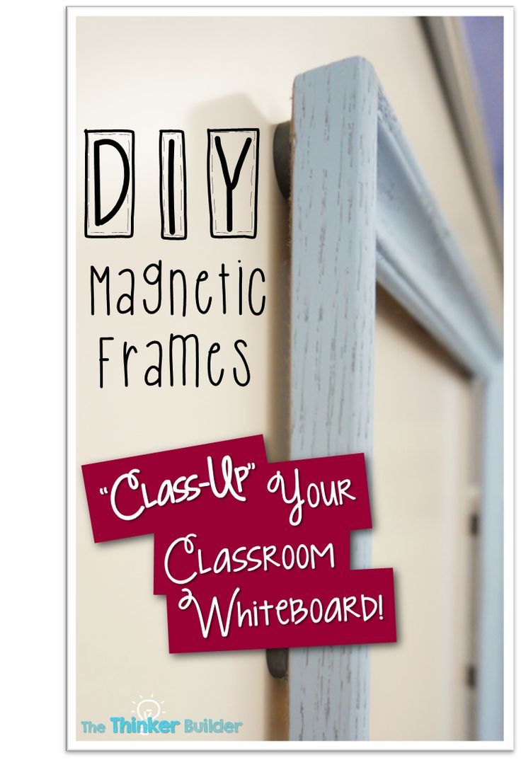 DIY Magnetic Frames for Your Classroom Whiteboard