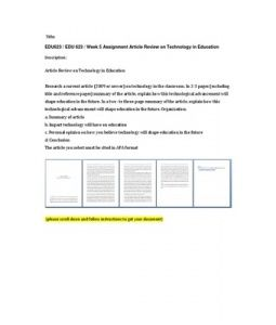 Article Review on Technology in Education  Research a current article (2009 or newer) on technology in the classroom. In 2-3 pages (excluding title and reference pages) summary of the article, explain how this technological advancement will… (More)
