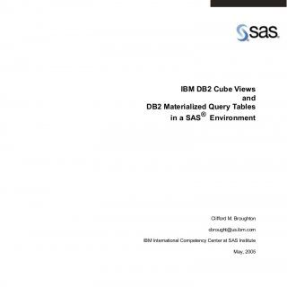 IBM DB2 Cube Views and DB2 Materialized Query Tables in a SAS® Environment Clifford M. Broughton cbrought@us.ibm.com IBM International Competency Center at. http://slidehot.com/resources/ibm-db2-cube-views-and-db2-materialized-query-tables-in-a.54815/