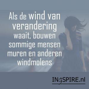 Als de wind van verandering waait, bouwen sommige mensen muren en anderen..
