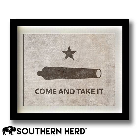 Come And Take It Battle of Gonzales Texas by SouthernHerd on Etsy