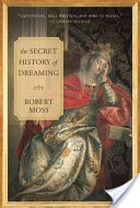 The Secret History of Dreaming by Robert Moss  Chapter 7 - Joan of Arc and the Tree-Seers