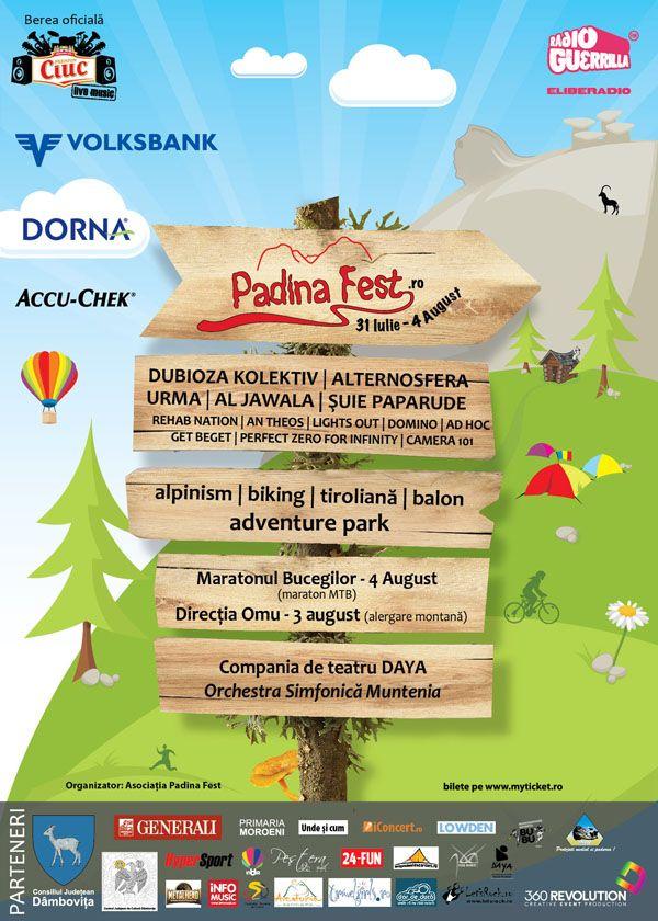 La Padina Fest vii si te simţi bine la munte. Te aşteapta muzici bune şi activitati cu specific montan – tiroliană, căţărat, tir cu arcul, adventure park, military camp,  concursuri distractive, workshopuri, ridicări la ancoră cu balonul şi competiţii pe toate gusturile: maratoane de mtb si alergare montană, precum şi Padina Challenge, o întrecere de tipul cursă cu obstacole. Festivalul are loc  in perioada 31 iulie – 4 august 2013 pe platoul Padina, Muntii Bucegi.