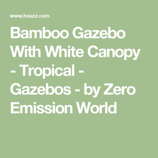 Bamboo Gazebo With White Canopy - Tropical - Gazebos - by Zero Emission World