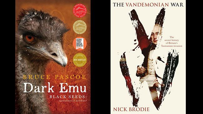 Dark Emu, Black Seeds: Agriculture or Accident? by Bruce Pascoe; The Vandemonian War by Nick Brodie.