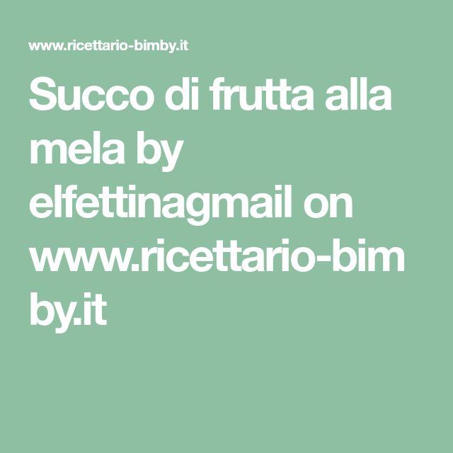 Succo di frutta alla mela by elfettinagmail on www.ricettario-bimby.it