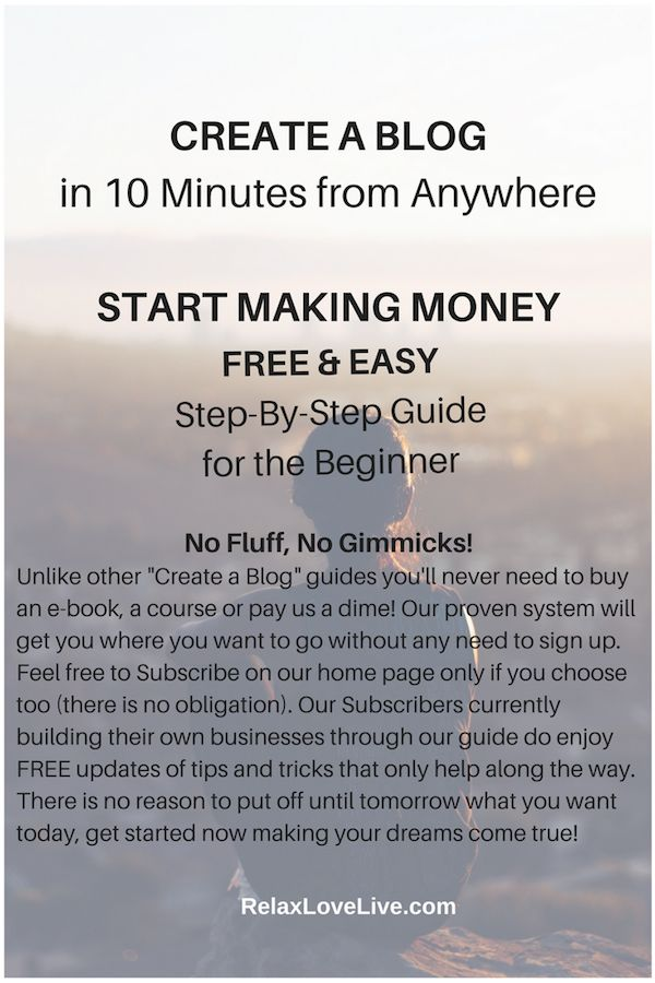 Create a Blog (even if you aren't a Computer Geek) in 10 minutes from anywhere using our FREE and Easy step-by-step guide for beginner bloggers. RelaxLoveLive.com | Blog Tips | Work from Home | Off Grid | Homestead #CreateABlog, #CreateABlogFree, #CreateAWordpressBlog, #CreateABlogIdeas, #HowToCreateABlog, #StartABlog, #BlogGuide, #Blogging, #AboutBlogging, #HowToBlog