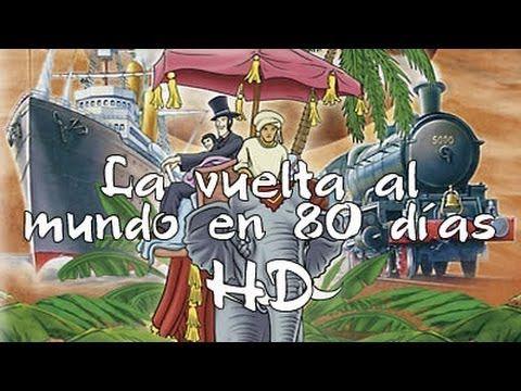 Cuentos infantiles: La vuelta al mundo en 80 dias - pelicula dibujos HD - YouTube