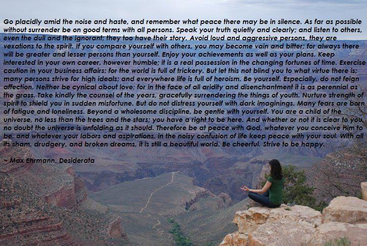 One of our favourites. Desiderata by Max Ehrmann. #dharmawanderlust #inspiration #grandcanyon #meditation #yoga #travel www.dharmawanderlust.com