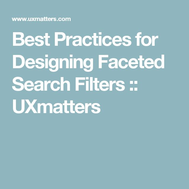 Best Practices for Designing Faceted Search Filters :: UXmatters