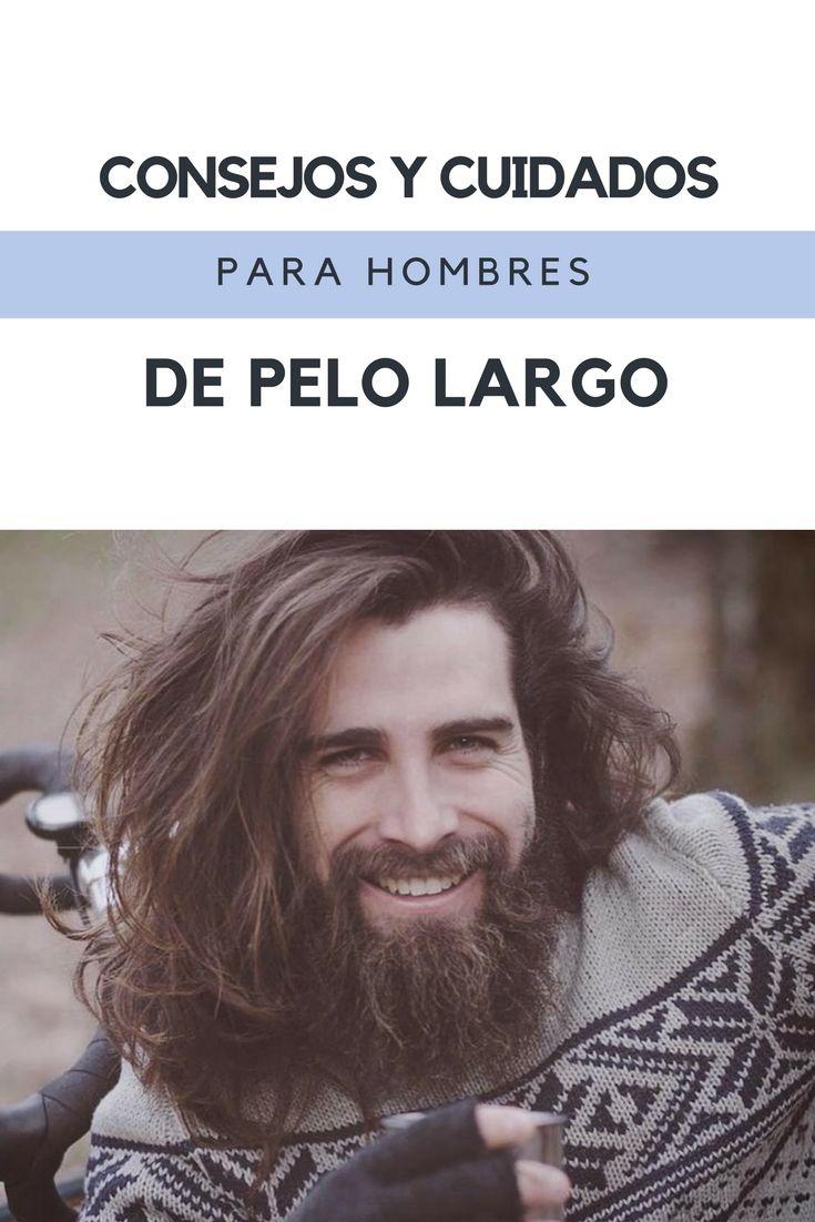 Hombres con el pelo largo: Consejos y cuidados para hombres que quieren llevar melena. Ideas para cuidar tu pelo mientras crece