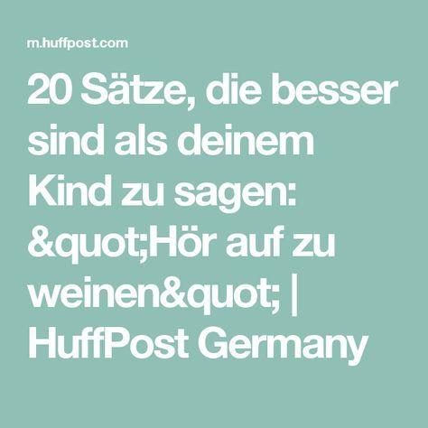 """20 Sätze, die besser sind als deinem Kind zu sagen: """"Hör auf zu weinen""""   HuffPost Germany"""