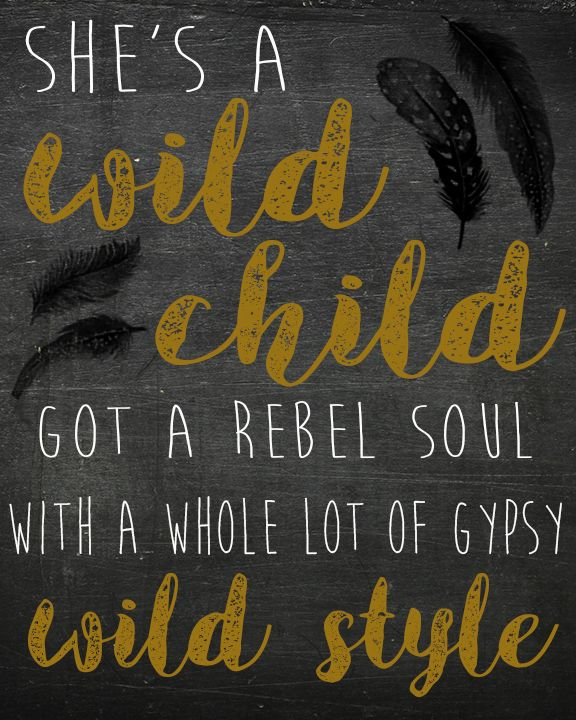 Wild Child, Country Music Lyrics, Kenny Chesney, Printable, Song Lyric Art, Home Decor