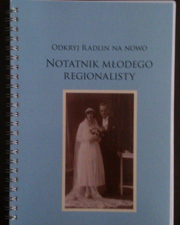 Odkryj Radlin na nowo. Notatnik młodego regionalis