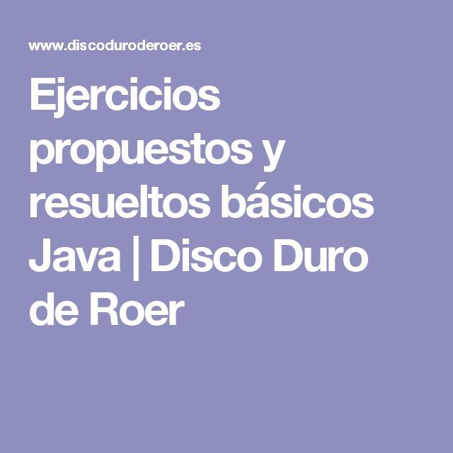 Ejercicios propuestos y resueltos básicos Java  | Disco Duro de Roer
