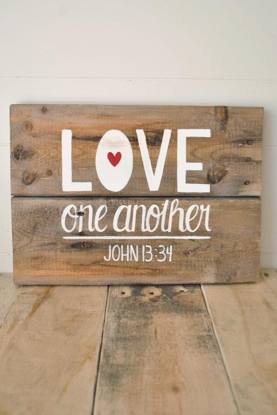 Love one another...John 13:34: Wall Art, Life Is Beautiful, Wall Signs, Hands Paintings Wall, John 1334, Wood Signs, Recycled Wood, Reclaimed Wood Wall, John 13 34