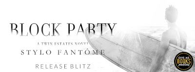 RELEASE BLITZ  - Block Party by Stylo Fantôme    Title: Block Party Series: Twin Estates #3  Author: Stylo Fantôme  Genre: Contemporary Romance  Release Date: December 19 2017  Blurb  Things you need for a good Block Party:  1.Awesome food  2. Great Music  3. Fun games  4. A secret spot to hook up with your even-more-secret girlfriend.  Liam Edenhoffis a simple creature. He likes women tacos and sex. As long as he has those in his life everything is good. He's finally realizing maybe he's…