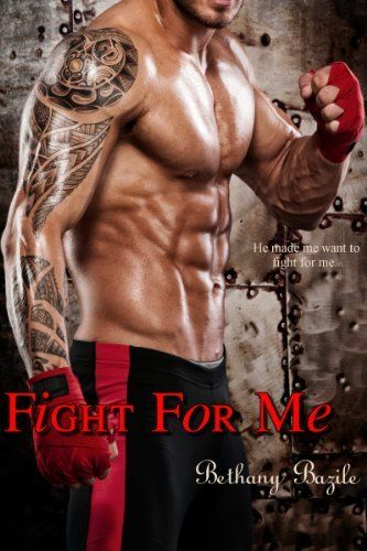 Fight For Me by Bethany Bazile, http://www.amazon.com/dp/B00JCYUS4I/ref=cm_sw_r_pi_dp_WCFstb1RTVSD3