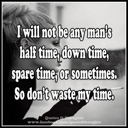Dont Waste Time Quotes: Don't Waste My Time