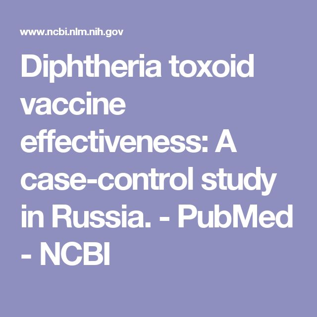Diphtheria toxoid vaccine effectiveness: A case-control study in Russia. - PubMed - NCBI