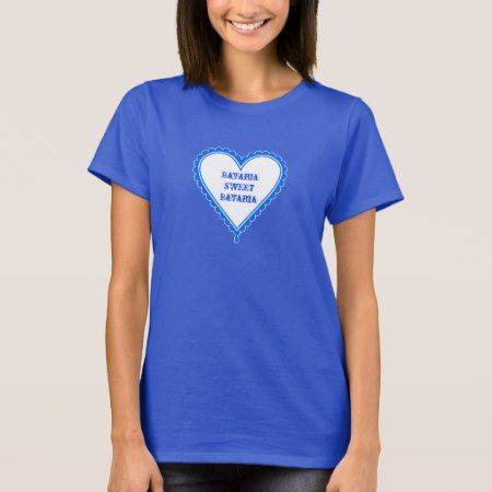 Bavaria sweet Bavaria T-Shirt - tap, personalize, buy right now!
