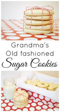 Old Fashioned Sugar Cookies http://www.classyclutter.net/2012/11/old-fashioned-sugar-cookies-and-a-gift-idea.html