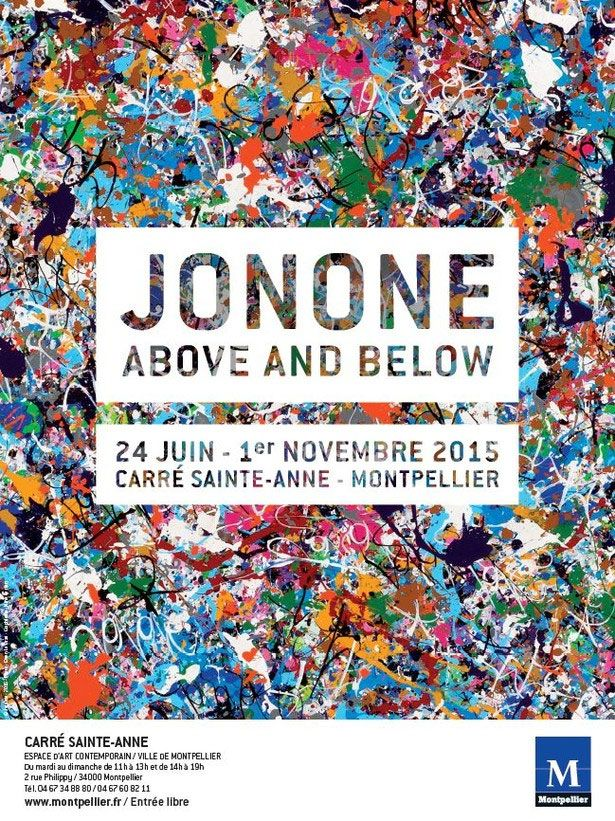 Jonone. Above and below. 24 juin - 1er novembre 2015, Carré Sainte-Anne - Ville de Montpellier