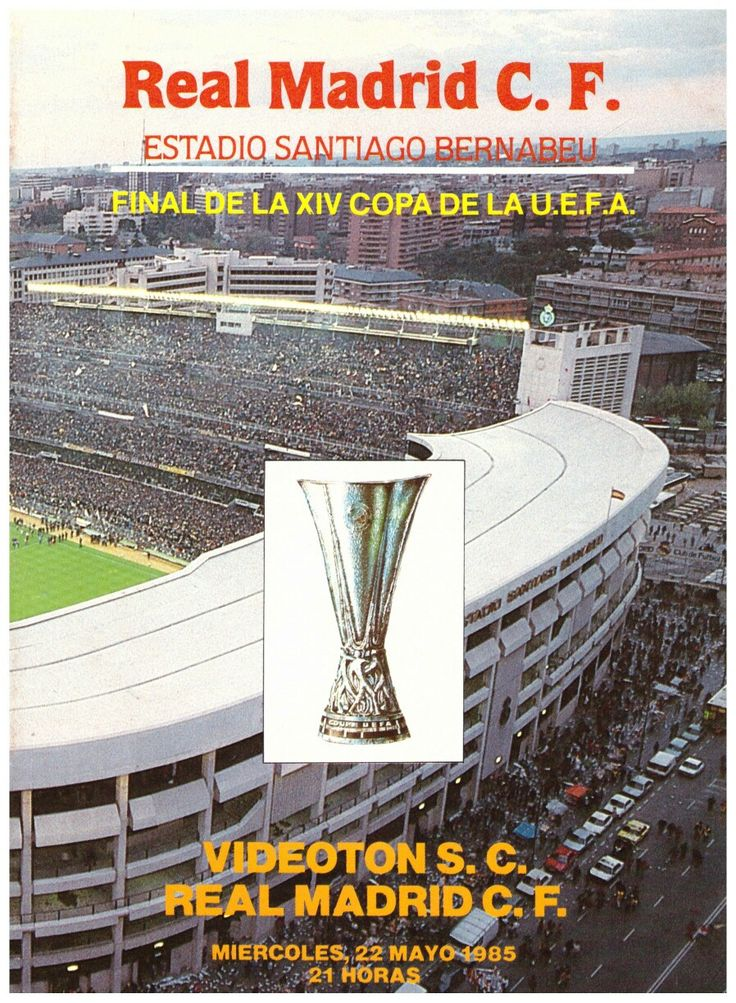 Real Madrid 0 Videoton 1 (3-1 agg) in May 1985. Programme cover for the UEFA Cup Final, 2nd Leg.