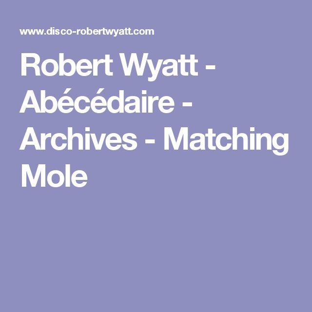 Robert Wyatt - Abécédaire - Archives - Matching Mole
