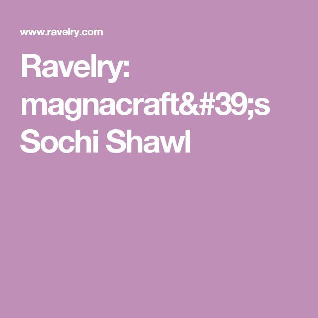 Ravelry: magnacraft's Sochi Shawl