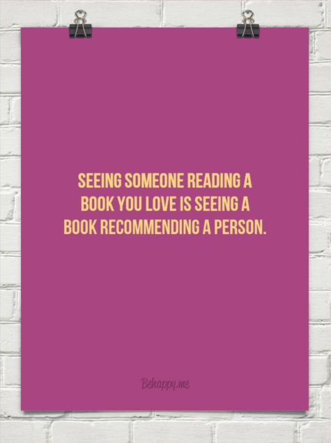 Seeing someone reading a book you love is seeing a book recommending a person. Available: https://behappy.me/berrakdc/seeing-someone-reading-a-book-you-love-is-seeing-a-book-recommending-a-person-125109