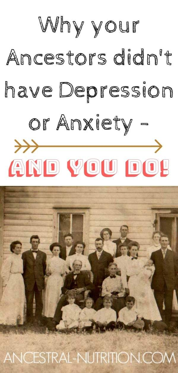 why your ancestors didn\u0027t have anxiety or depression and you doovercoming anxiety and depression starts with understanding and explaining where it comes from! why do you suffer from anxiety and depression when your