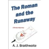 The Roman and the Runaway (Hawley Lodge stories) (Kindle Edition)By A. J. Braithwaite