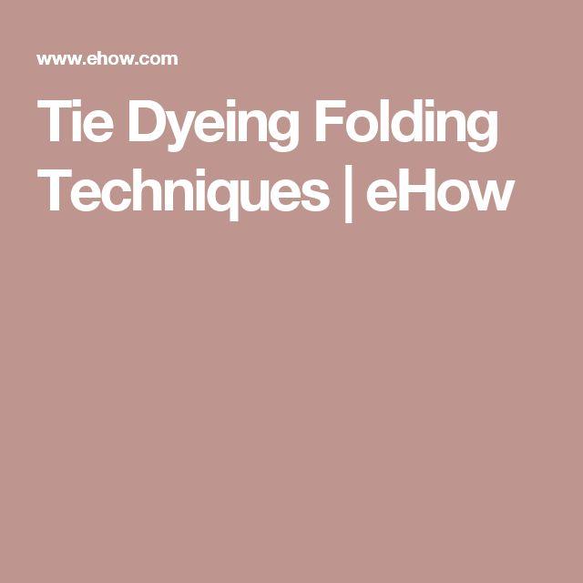 Tie Dyeing Folding Techniques | eHow