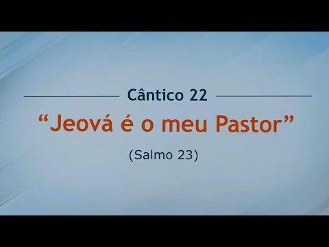 Cantico 22- Jehova es mi pastor - YouTube -Aos meus irmãos da Rússia que não tem mais um salão do reino pra cantar seus cânticos, foram confiscados