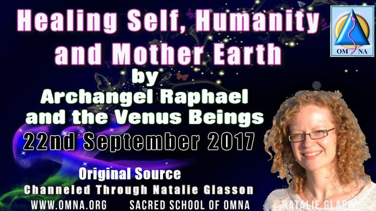 Healing Self Humanity and Mother Earth by Archangel Raphael and the Venus Beings Channeled Messages