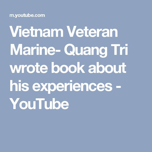 Vietnam Veteran Marine- Quang Tri wrote book about his experiences - YouTube