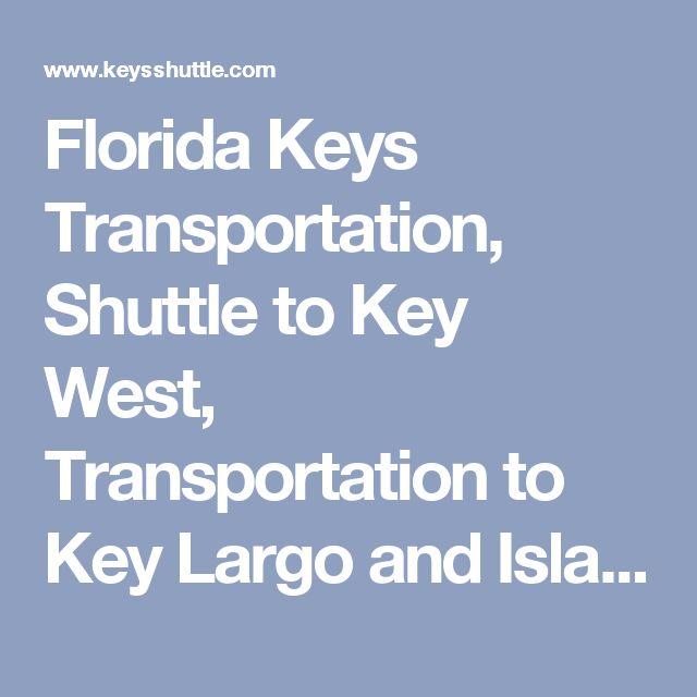 Florida Keys Transportation, Shuttle to Key West, Transportation to Key Largo and Islamorada, Shuttle Florida Keys
