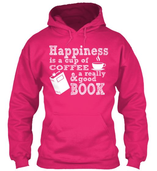 Keep Warm by Drinking a cup of Coffee, Read A Good Book and Wear your Hoodie! Available in Hoodie, Sweatshirt, Longsleeve, Tshirt and Only for a limited time!Grab Yours Here => https://teespring.com/coffeeandgoodbook
