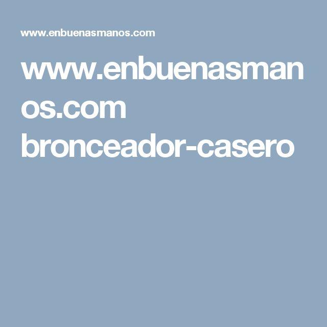 www.enbuenasmanos.com bronceador-casero