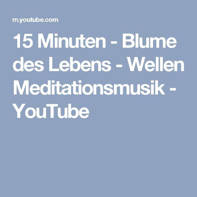 15 Minuten - Blume des Lebens - Wellen Meditationsmusik - YouTube